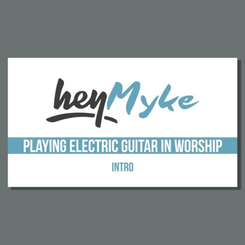 How to Play Electric Guitar in Worship