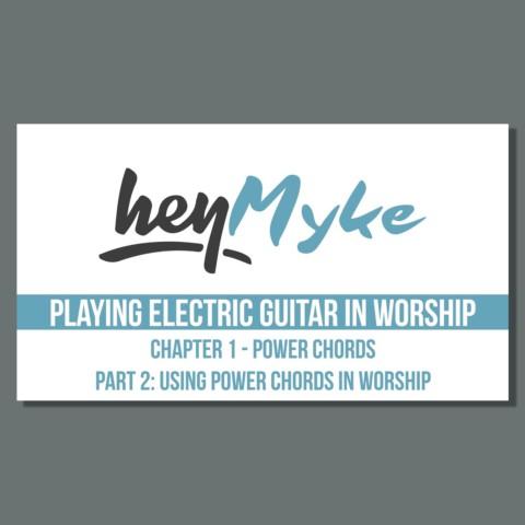 Using Power Chords in Worship - Playing Electric Guitar in Worship